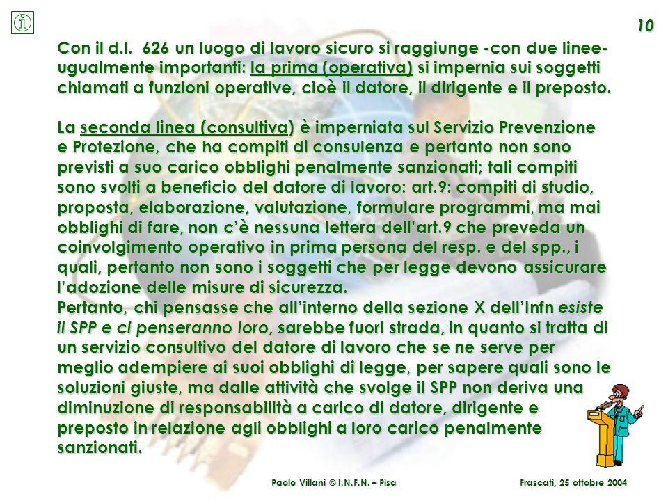 Paolo Villani © I.N.F.N. – Pisa 10 Frascati, 25 ottobre 2004 La seconda linea (consultiva) è imperniata sul Servizio Prevenzione e Protezione, che ha