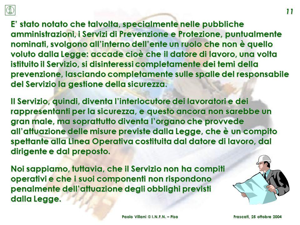 Paolo Villani © I.N.F.N. – Pisa 11 Frascati, 25 ottobre 2004 E stato notato che talvolta, specialmente nelle pubbliche amministrazioni, i Servizi di P