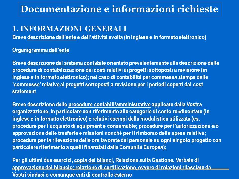 Documentazione e informazioni richieste 1. INFORMAZIONI GENERALI Breve descrizione dellente e dellattività svolta (in inglese e in formato elettronico