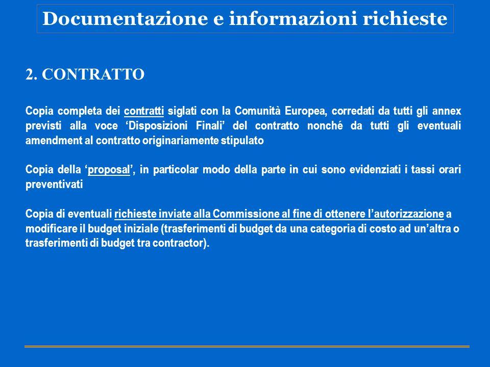 Documentazione e informazioni richieste 2. CONTRATTO Copia completa dei contratti siglati con la Comunità Europea, corredati da tutti gli annex previs