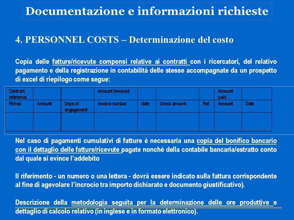 Documentazione e informazioni richieste 4. PERSONNEL COSTS – Determinazione del costo Copia delle fatture/ricevute compensi relative ai contratti con