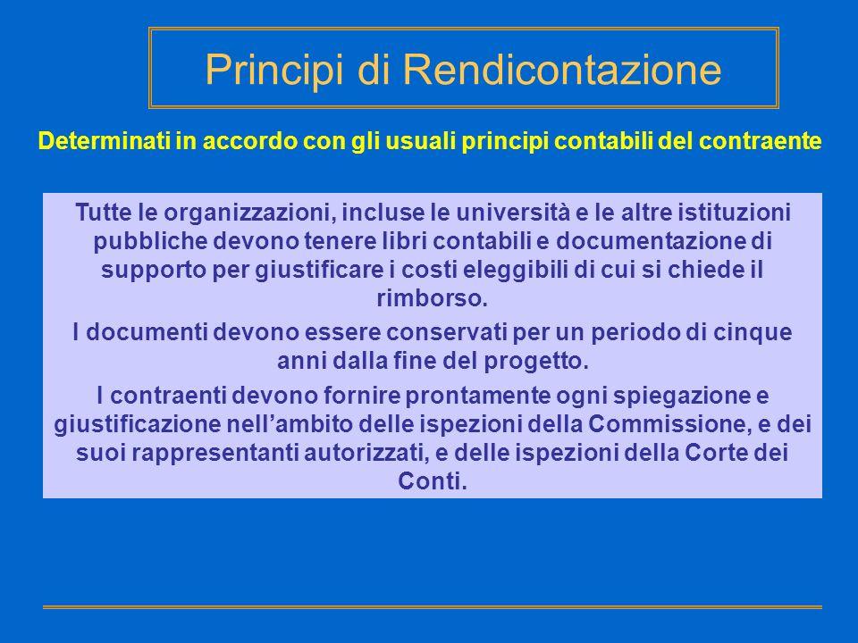 Principi di Rendicontazione Determinati in accordo con gli usuali principi contabili del contraente Tutte le organizzazioni, incluse le università e l