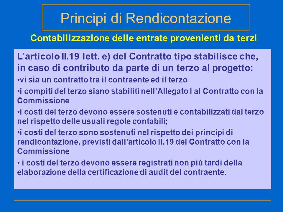 Principi di Rendicontazione Contabilizzazione delle entrate provenienti da terzi Larticolo II.19 lett. e) del Contratto tipo stabilisce che, in caso d