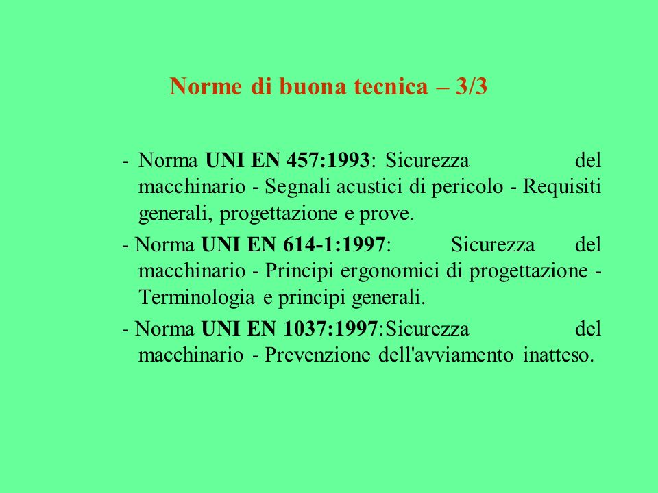 Norme di buona tecnica – 3/3 -Norma UNI EN 457:1993:Sicurezza del macchinario - Segnali acustici di pericolo - Requisiti generali, progettazione e pro