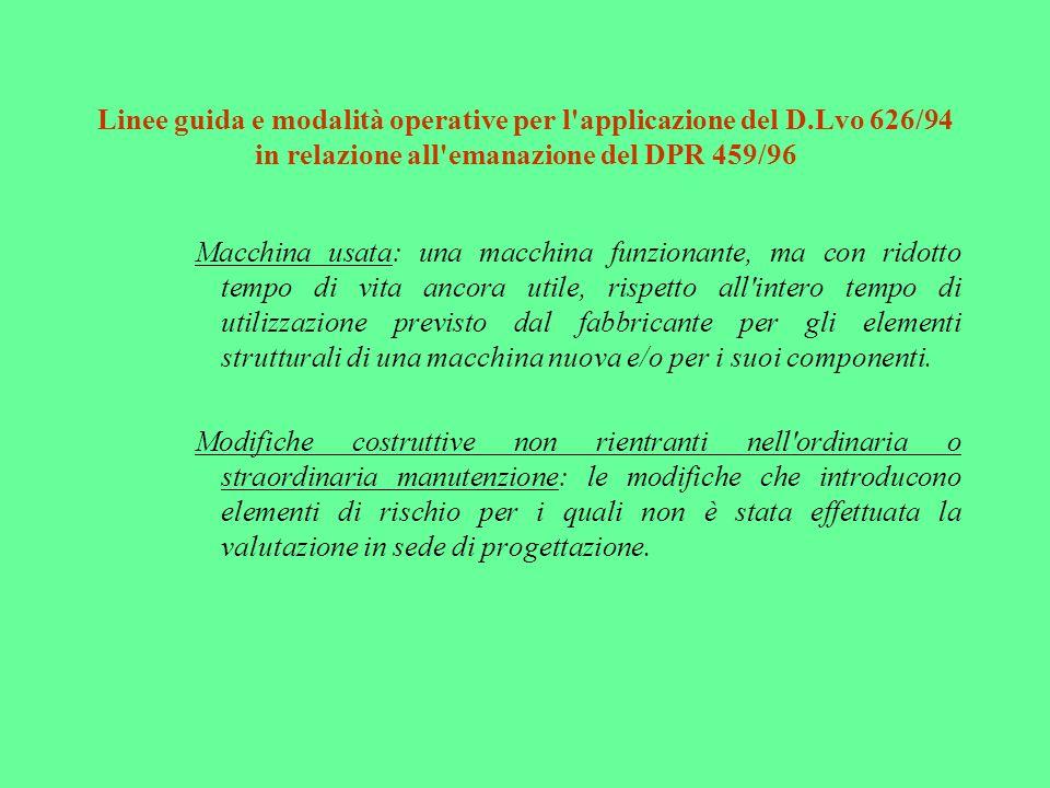Linee guida e modalità operative per l'applicazione del D.Lvo 626/94 in relazione all'emanazione del DPR 459/96 Macchina usata: una macchina funzionan