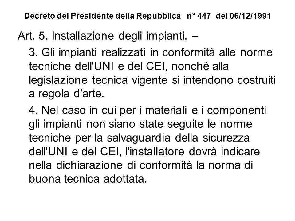 Decreto del Presidente della Repubblica n° 447 del 06/12/1991 Art. 5. Installazione degli impianti. – 3. Gli impianti realizzati in conformità alle no