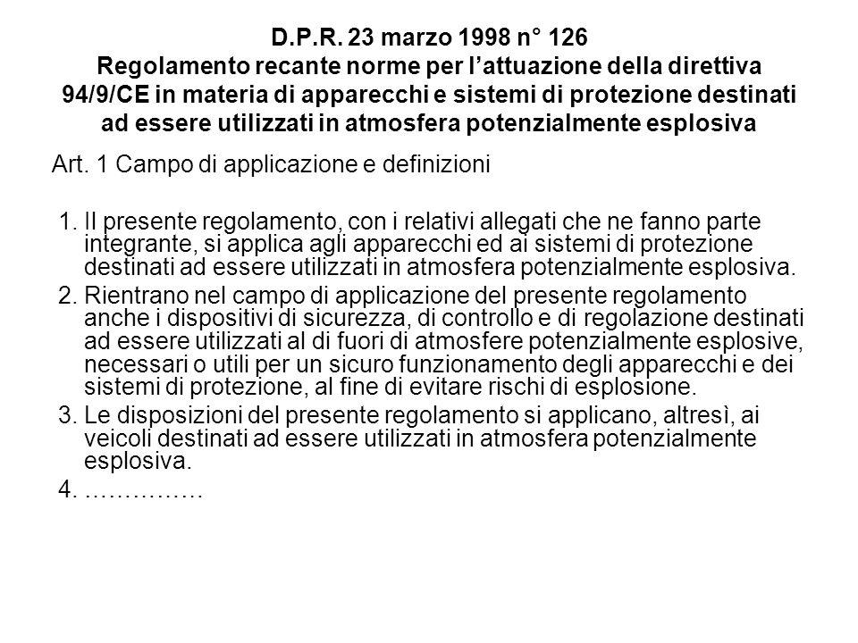 D.P.R. 23 marzo 1998 n° 126 Regolamento recante norme per lattuazione della direttiva 94/9/CE in materia di apparecchi e sistemi di protezione destina