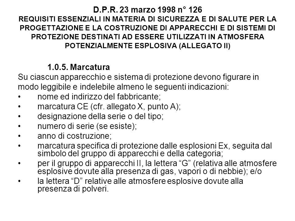 D.P.R. 23 marzo 1998 n° 126 REQUISITI ESSENZIALI IN MATERIA DI SICUREZZA E DI SALUTE PER LA PROGETTAZIONE E LA COSTRUZIONE DI APPARECCHI E DI SISTEMI
