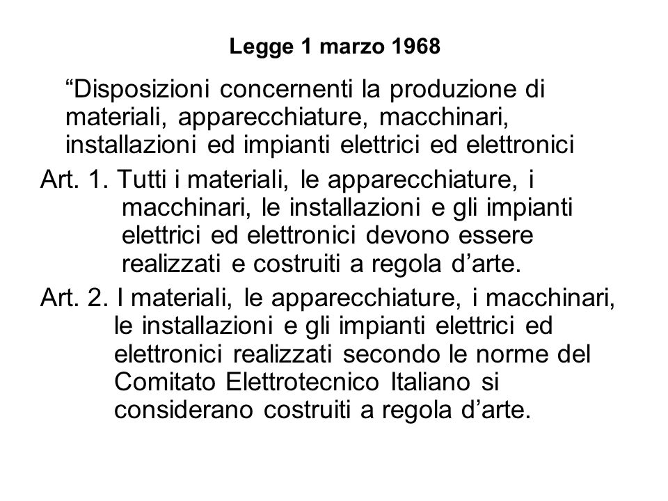 Legge 1 marzo 1968 Disposizioni concernenti la produzione di materiali, apparecchiature, macchinari, installazioni ed impianti elettrici ed elettronic