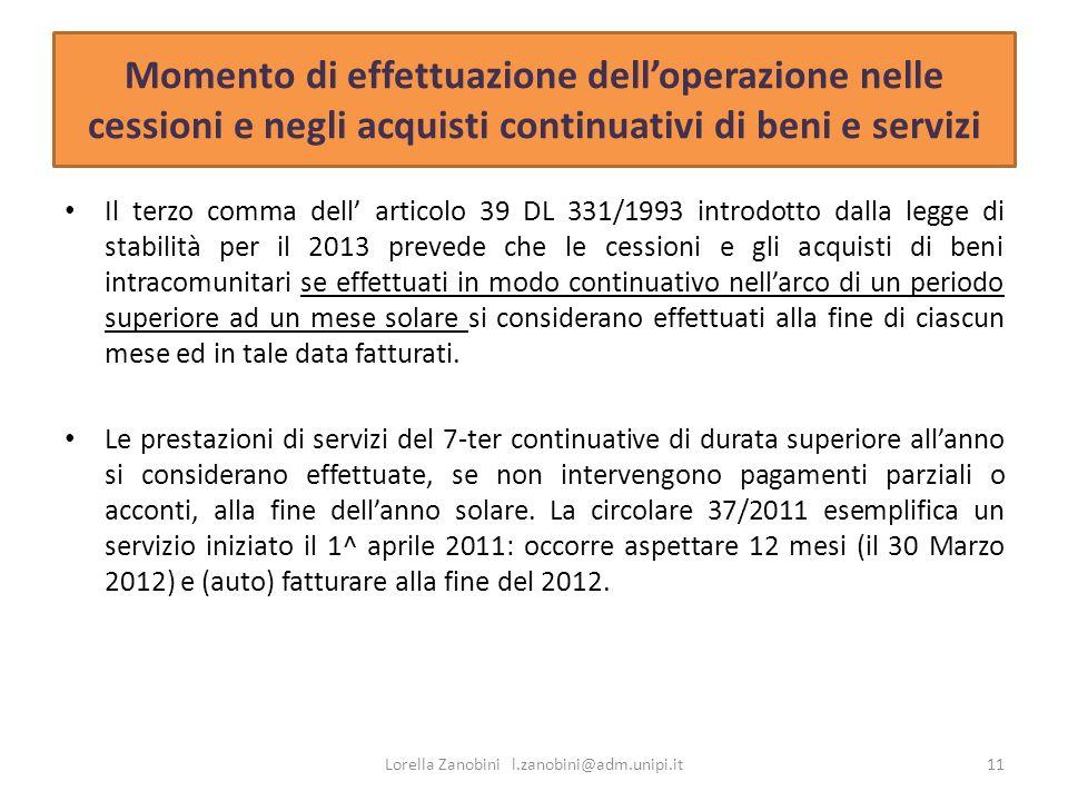 Momento di effettuazione delloperazione nelle cessioni e negli acquisti continuativi di beni e servizi Il terzo comma dell articolo 39 DL 331/1993 int