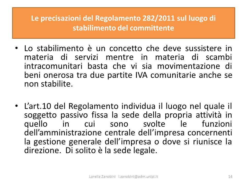 Le precisazioni del Regolamento 282/2011 sul luogo di stabilimento del committente Lo stabilimento è un concetto che deve sussistere in materia di ser