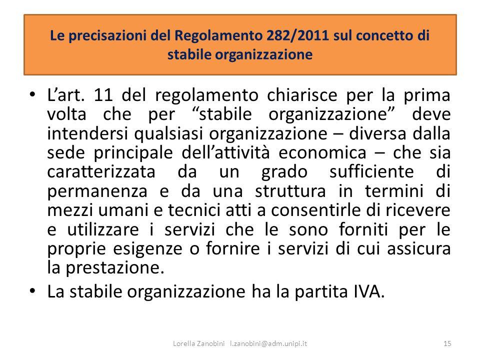 Le precisazioni del Regolamento 282/2011 sul concetto di stabile organizzazione Lart. 11 del regolamento chiarisce per la prima volta che per stabile
