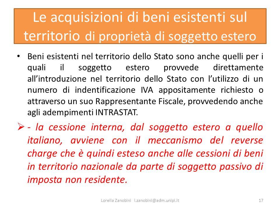 Le acquisizioni di beni esistenti sul territorio di proprietà di soggetto estero Beni esistenti nel territorio dello Stato sono anche quelli per i qua