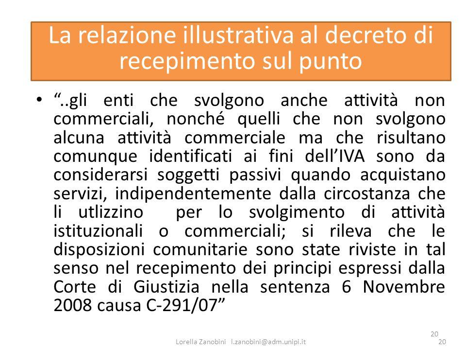 20 La relazione illustrativa al decreto di recepimento sul punto..gli enti che svolgono anche attività non commerciali, nonché quelli che non svolgono