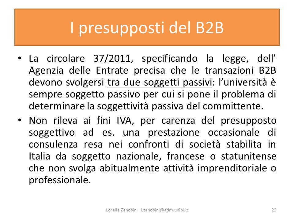 I presupposti del B2B La circolare 37/2011, specificando la legge, dell Agenzia delle Entrate precisa che le transazioni B2B devono svolgersi tra due