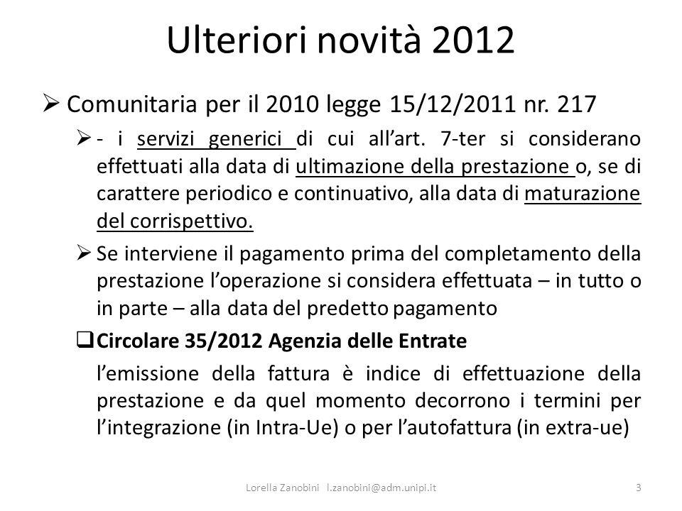 Ulteriori novità 2012 Comunitaria per il 2010 legge 15/12/2011 nr. 217 - i servizi generici di cui allart. 7-ter si considerano effettuati alla data d