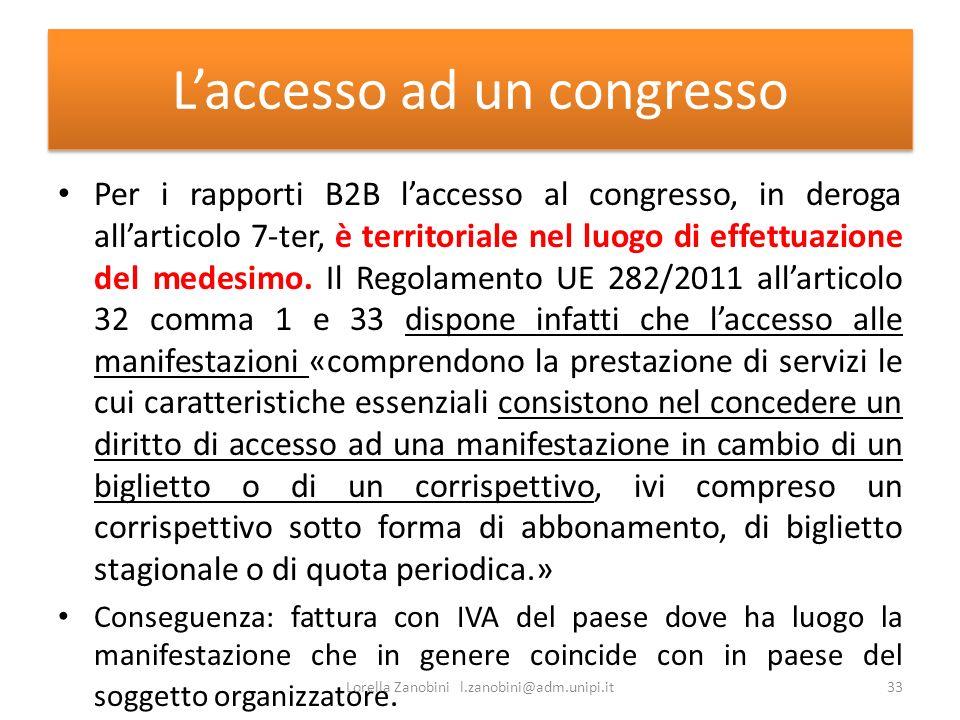 Laccesso ad un congresso Per i rapporti B2B laccesso al congresso, in deroga allarticolo 7-ter, è territoriale nel luogo di effettuazione del medesimo