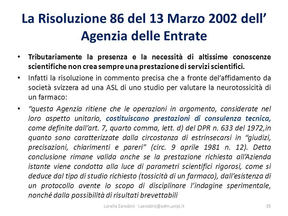 La Risoluzione 86 del 13 Marzo 2002 dell Agenzia delle Entrate Tributariamente la presenza e la necessità di altissime conoscenze scientifiche non cre