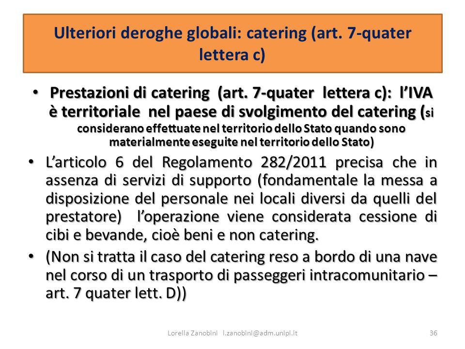 Ulteriori deroghe globali: catering (art. 7-quater lettera c) Prestazioni di catering (art. 7-quater lettera c): lIVA è territoriale nel paese di svol