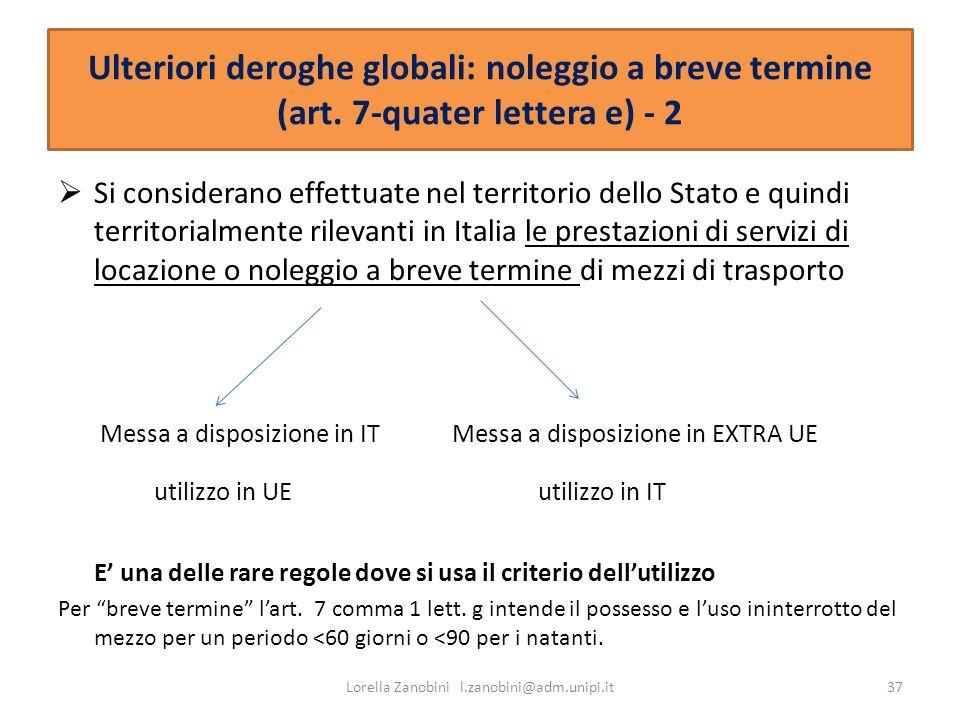 Ulteriori deroghe globali: noleggio a breve termine (art. 7-quater lettera e) - 2 Si considerano effettuate nel territorio dello Stato e quindi territ
