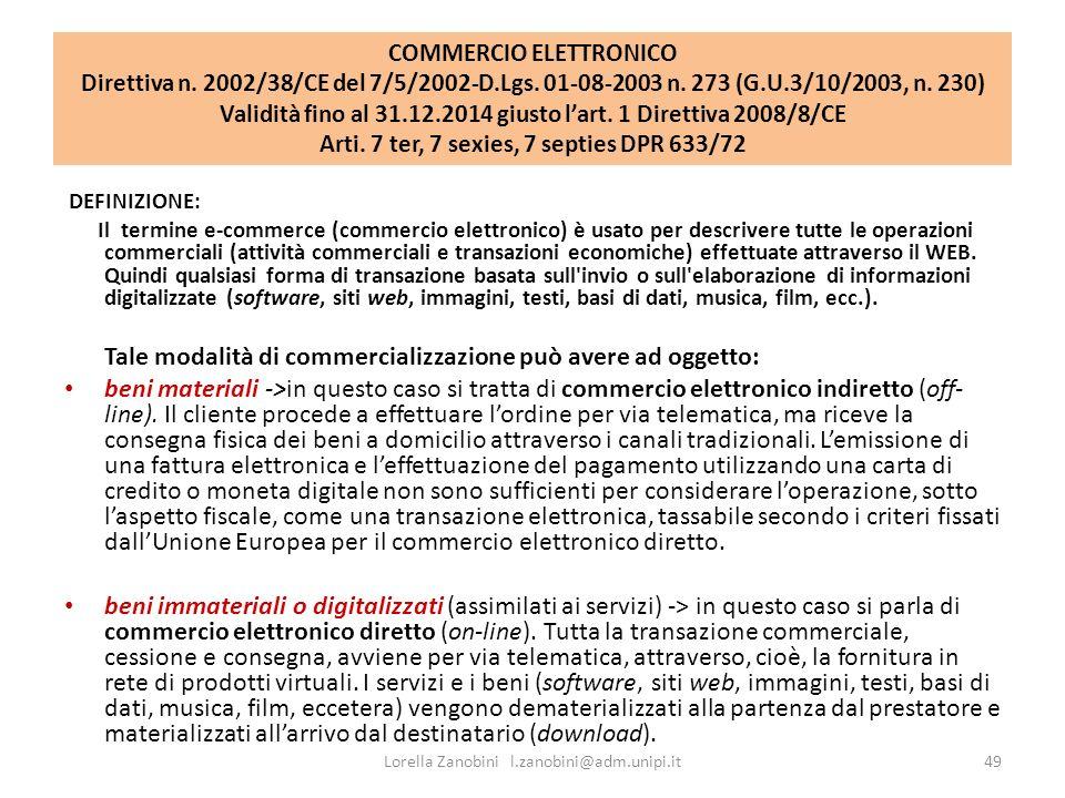 COMMERCIO ELETTRONICO Direttiva n. 2002/38/CE del 7/5/2002-D.Lgs. 01-08-2003 n. 273 (G.U.3/10/2003, n. 230) Validità fino al 31.12.2014 giusto lart. 1