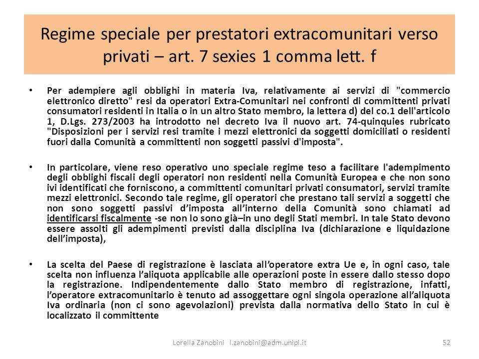 Regime speciale per prestatori extracomunitari verso privati – art. 7 sexies 1 comma lett. f Per adempiere agli obblighi in materia Iva, relativamente