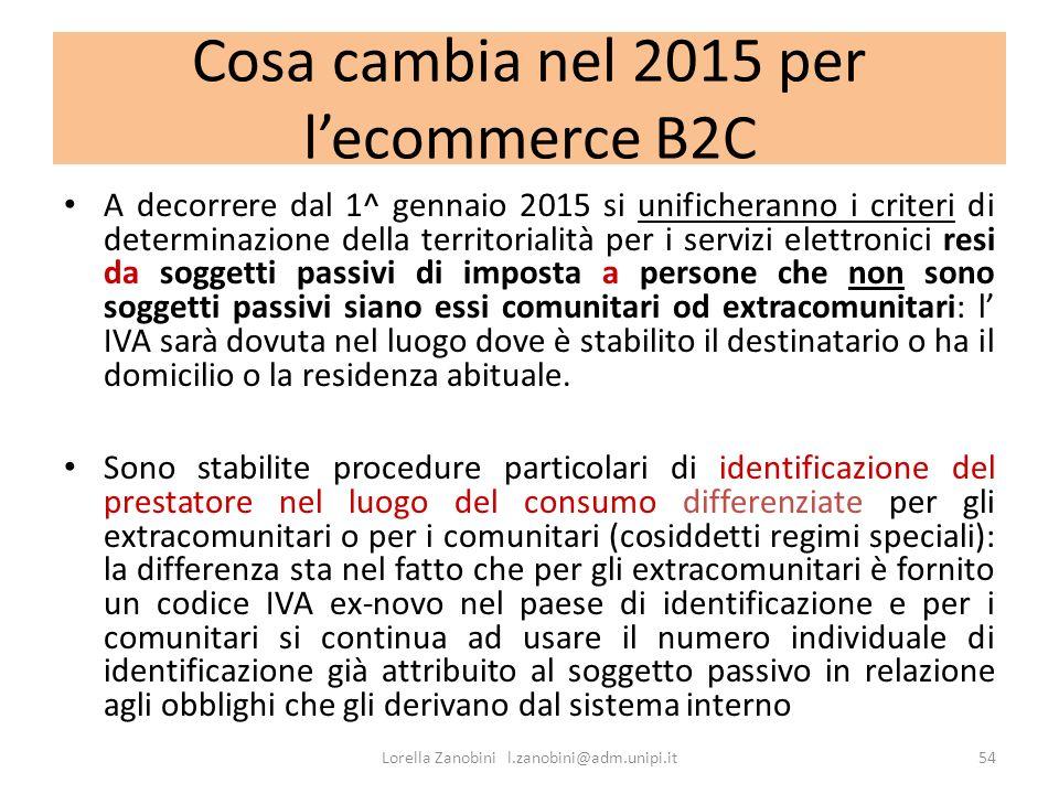 Cosa cambia nel 2015 per lecommerce B2C A decorrere dal 1^ gennaio 2015 si unificheranno i criteri di determinazione della territorialità per i serviz