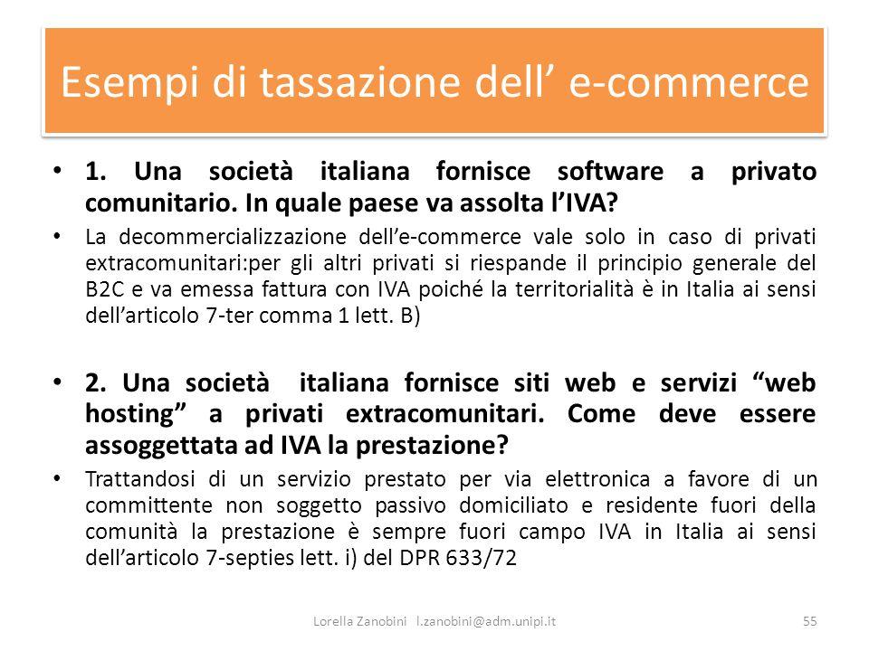 Esempi di tassazione dell e-commerce 1. Una società italiana fornisce software a privato comunitario. In quale paese va assolta lIVA? La decommerciali