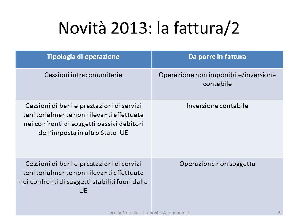 Novità 2013: la fattura/2 Tipologia di operazioneDa porre in fattura Cessioni intracomunitarieOperazione non imponibile/inversione contabile Cessioni
