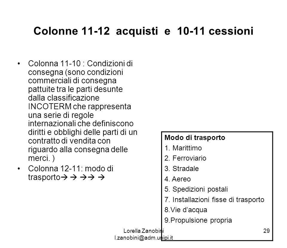 Colonne 11-12 acquisti e 10-11 cessioni Colonna 11-10 : Condizioni di consegna (sono condizioni commerciali di consegna pattuite tra le parti desunte