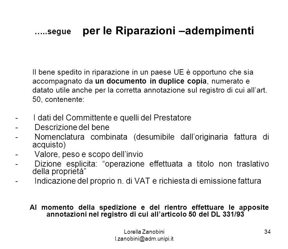 …..segue per le Riparazioni –adempimenti Il bene spedito in riparazione in un paese UE è opportuno che sia accompagnato da un documento in duplice cop