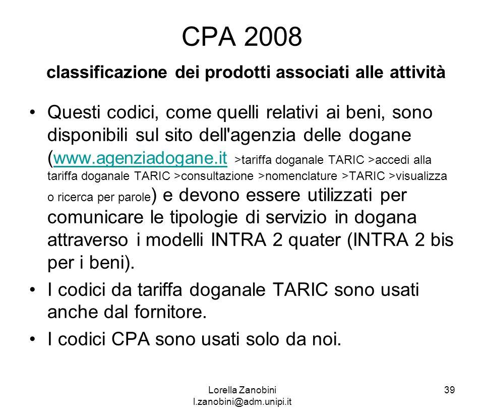 CPA 2008 classificazione dei prodotti associati alle attività Questi codici, come quelli relativi ai beni, sono disponibili sul sito dell'agenzia dell