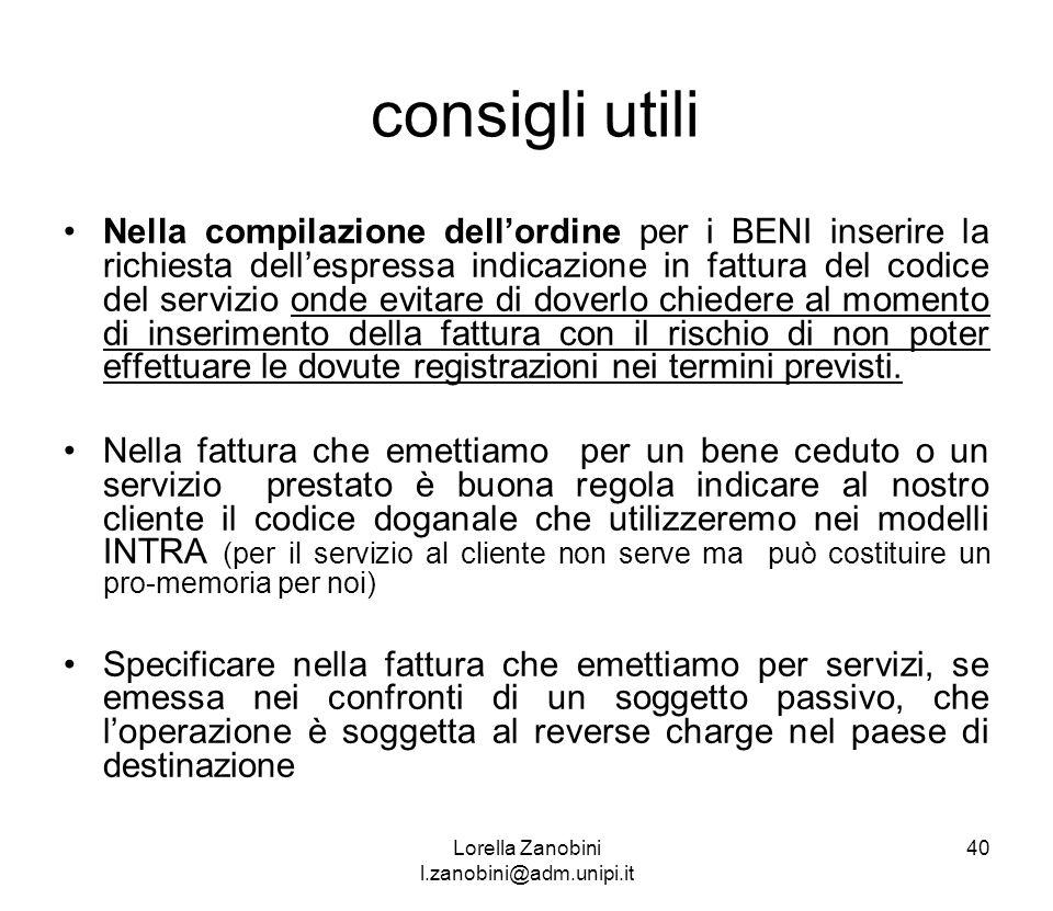 consigli utili Nella compilazione dellordine per i BENI inserire la richiesta dellespressa indicazione in fattura del codice del servizio onde evitare