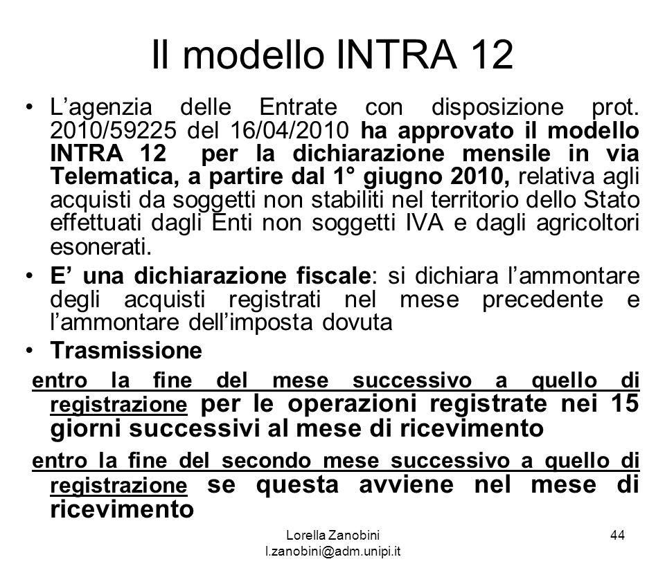 Il modello INTRA 12 Lagenzia delle Entrate con disposizione prot. 2010/59225 del 16/04/2010 ha approvato il modello INTRA 12 per la dichiarazione mens