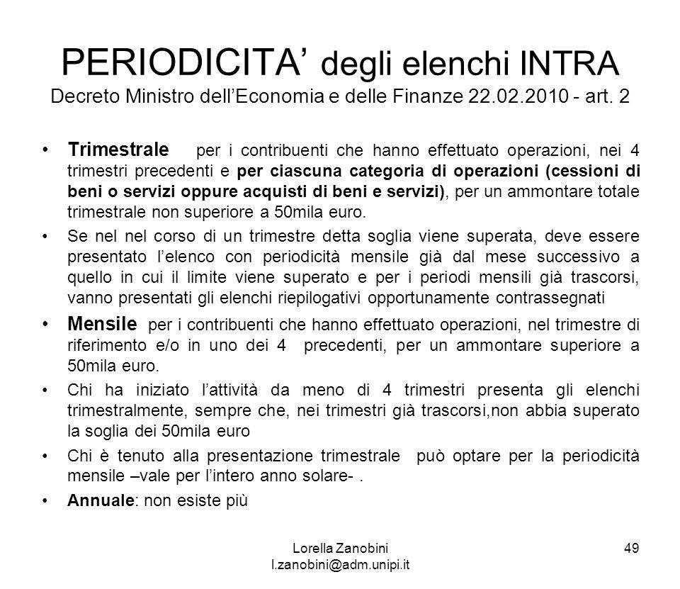 PERIODICITA degli elenchi INTRA Decreto Ministro dellEconomia e delle Finanze 22.02.2010 - art. 2 Trimestrale per i contribuenti che hanno effettuato