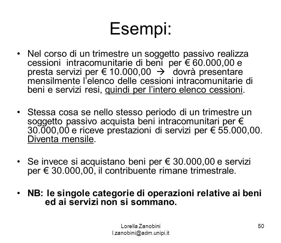 Esempi: Nel corso di un trimestre un soggetto passivo realizza cessioni intracomunitarie di beni per 60.000,00 e presta servizi per 10.000,00 dovrà pr