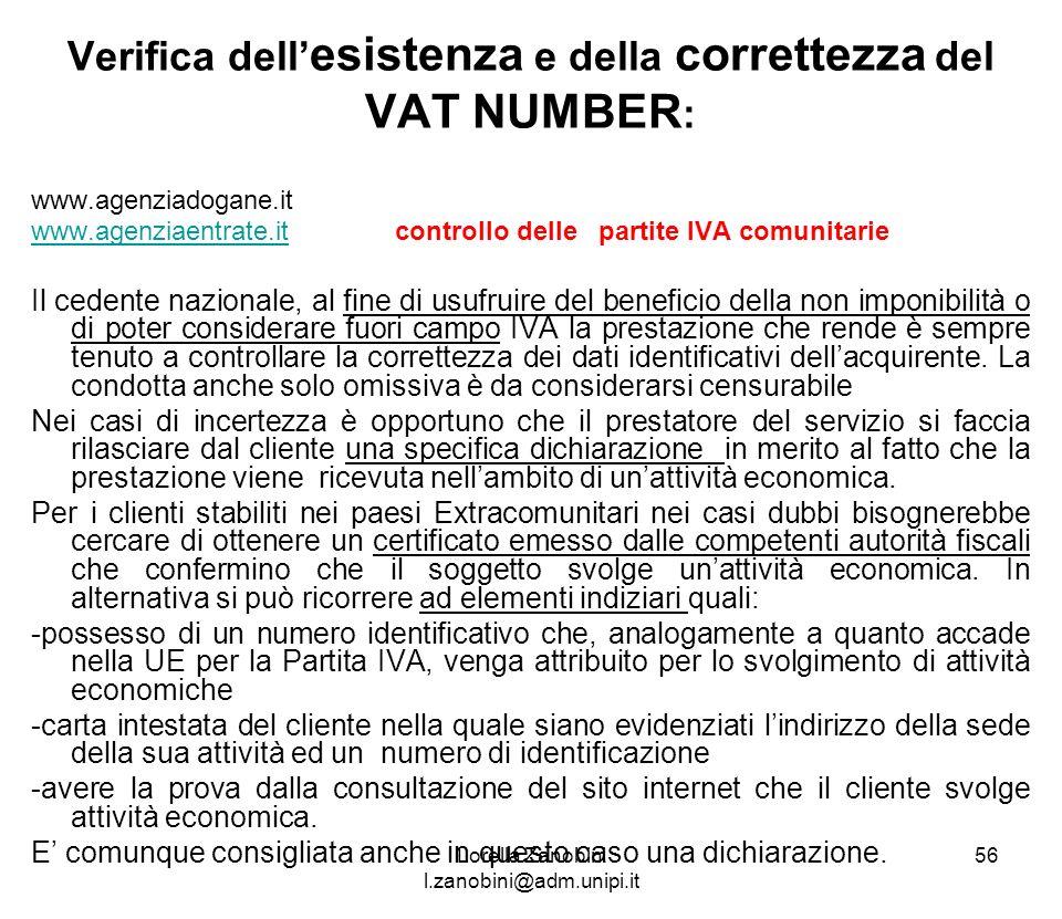Verifica dell esistenza e della correttezza del VAT NUMBER : www.agenziadogane.it www.agenziaentrate.itwww.agenziaentrate.it controllo delle partite I