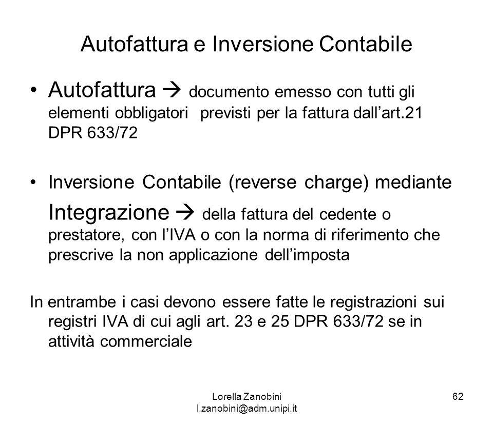 Autofattura e Inversione Contabile Autofattura documento emesso con tutti gli elementi obbligatori previsti per la fattura dallart.21 DPR 633/72 Inver