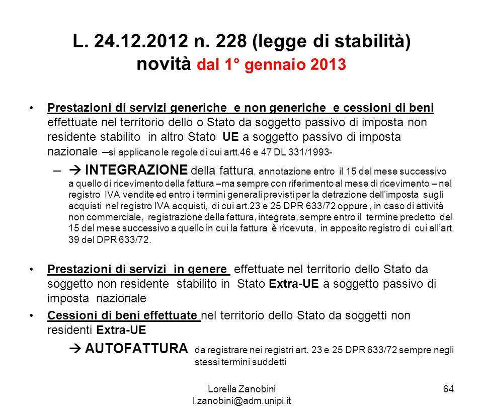 L. 24.12.2012 n. 228 (legge di stabilità) novità dal 1° gennaio 2013 Prestazioni di servizi generiche e non generiche e cessioni di beni effettuate ne