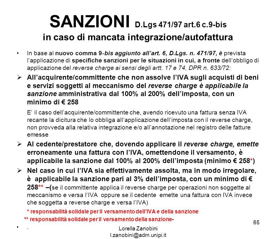SANZIONI D.Lgs 471/97 art.6 c.9-bis in caso di mancata integrazione/autofattura In base al nuovo comma 9 bis aggiunto allart. 6, D.Lgs. n. 471/97, è p
