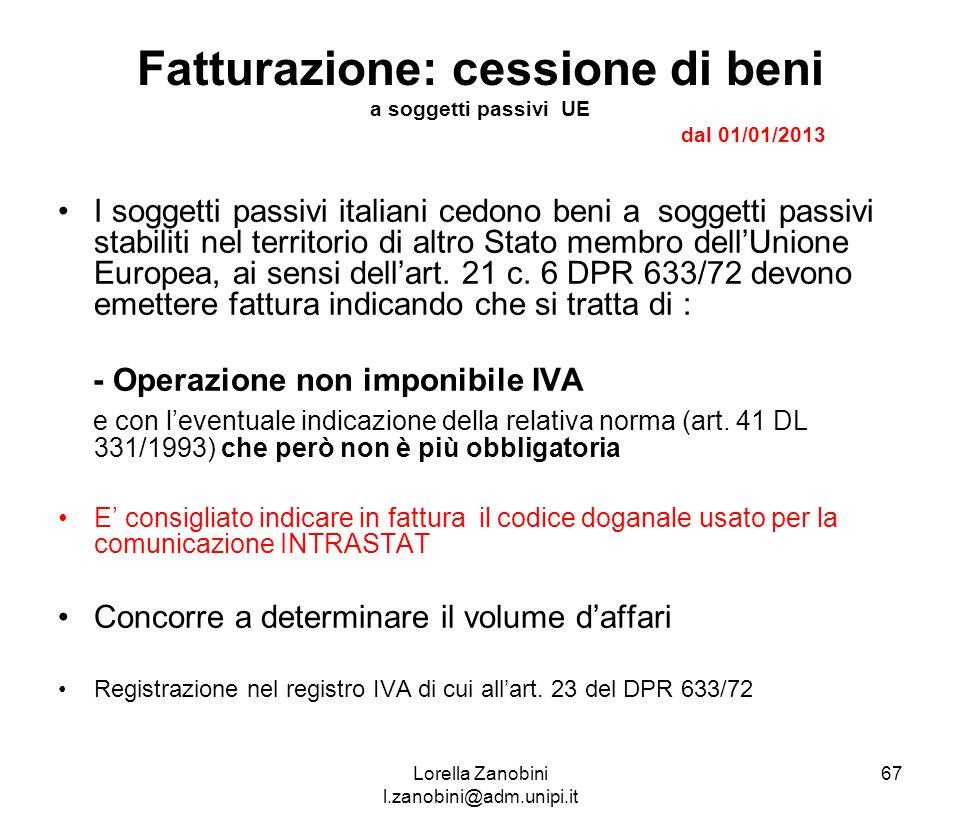 Fatturazione: cessione di beni a soggetti passivi UE dal 01/01/2013 I soggetti passivi italiani cedono beni a soggetti passivi stabiliti nel territori