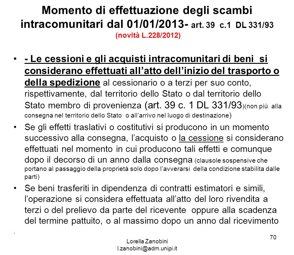 Momento di effettuazione degli scambi intracomunitari dal 01/01/2013- art. 39 c.1 DL 331/93 (novità L.228/2012) - Le cessioni e gli acquisti intracomu