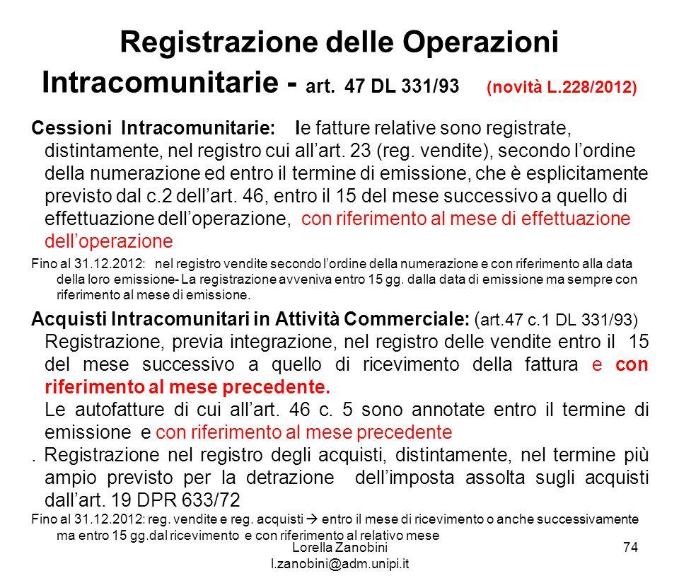 Registrazione delle Operazioni Intracomunitarie - art. 47 DL 331/93 (novità L.228/2012) Cessioni Intracomunitarie: le fatture relative sono registrate