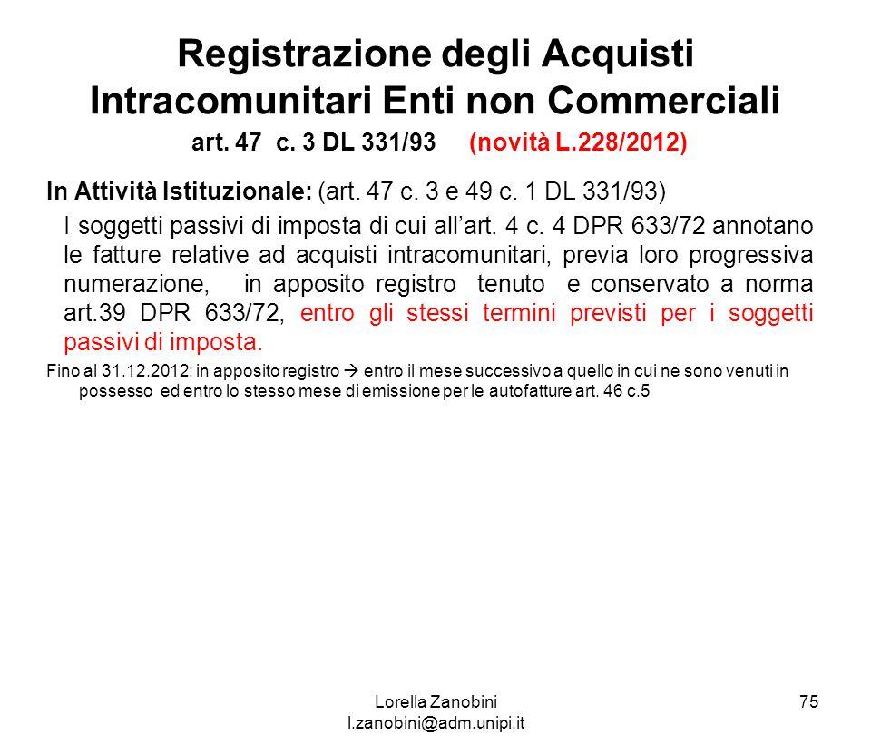 Registrazione degli Acquisti Intracomunitari Enti non Commerciali art. 47 c. 3 DL 331/93 (novità L.228/2012) In Attività Istituzionale: (art. 47 c. 3