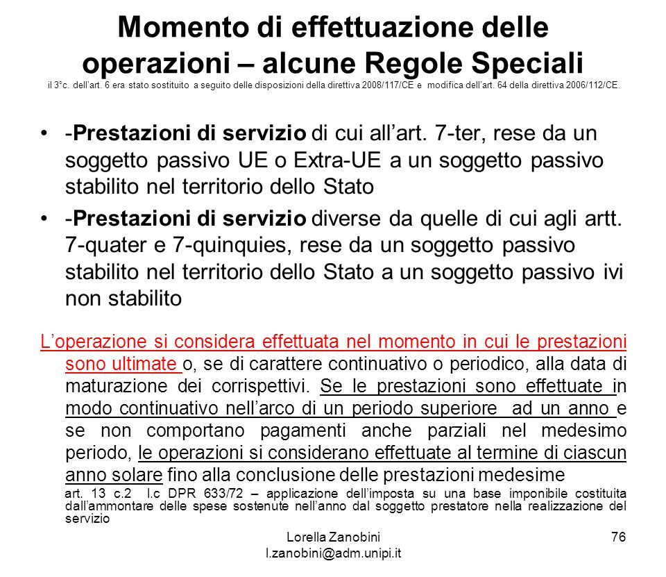 Momento di effettuazione delle operazioni – alcune Regole Speciali il 3°c. dellart. 6 era stato sostituito a seguito delle disposizioni della direttiv
