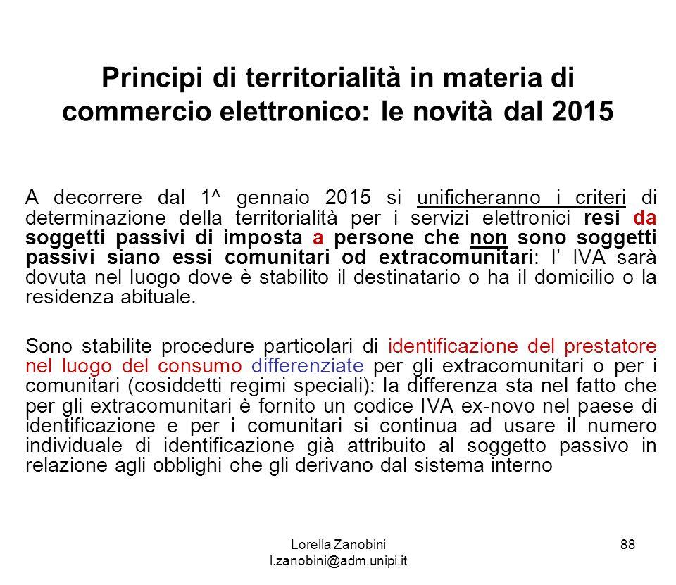 A decorrere dal 1^ gennaio 2015 si unificheranno i criteri di determinazione della territorialità per i servizi elettronici resi da soggetti passivi d
