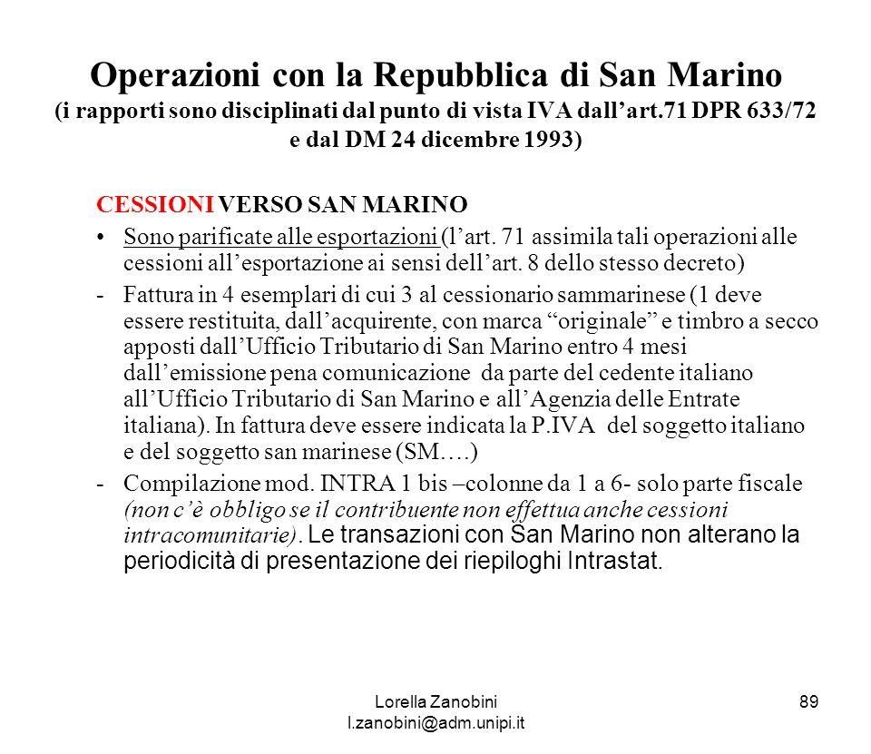Operazioni con la Repubblica di San Marino (i rapporti sono disciplinati dal punto di vista IVA dallart.71 DPR 633/72 e dal DM 24 dicembre 1993) CESSI