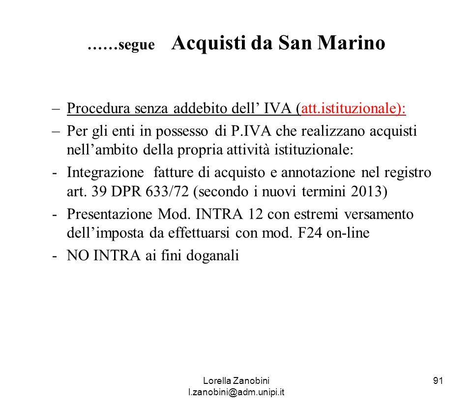 ……segue Acquisti da San Marino –Procedura senza addebito dell IVA (att.istituzionale): –Per gli enti in possesso di P.IVA che realizzano acquisti nell