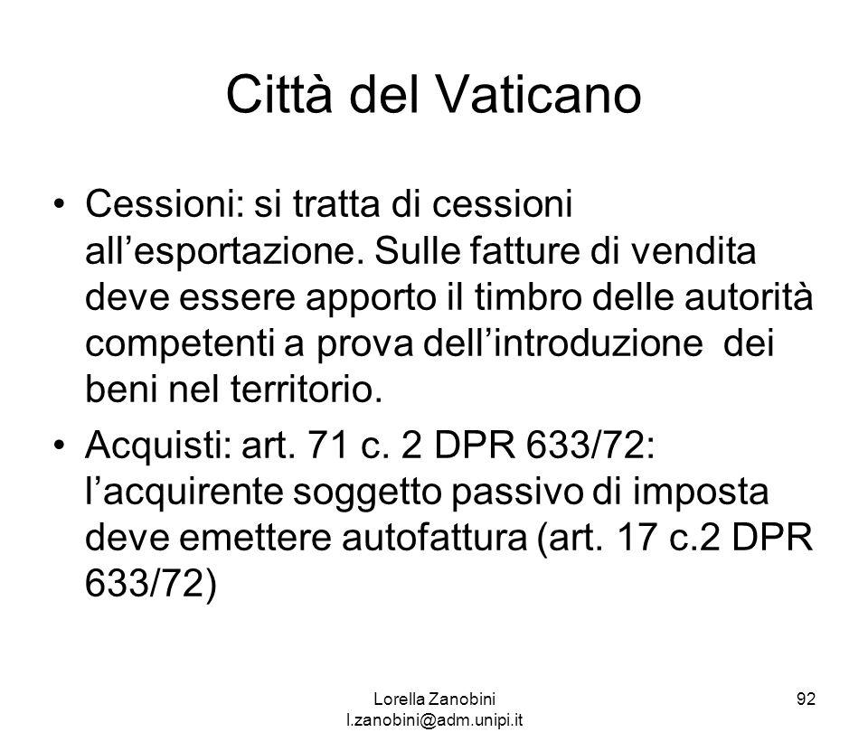 Città del Vaticano Cessioni: si tratta di cessioni allesportazione. Sulle fatture di vendita deve essere apporto il timbro delle autorità competenti a