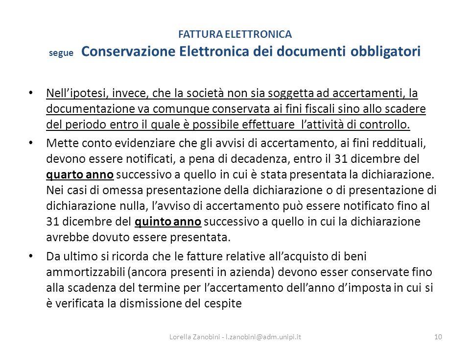 FATTURA ELETTRONICA segue Conservazione Elettronica dei documenti obbligatori Nellipotesi, invece, che la società non sia soggetta ad accertamenti, la